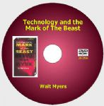 Technology and the Mark of the Beast - Walt Myers [DVD - 2h21m]